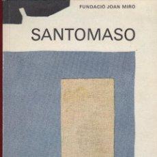 Libros de segunda mano: CATALÈG SANTOMASO EXPOSICIÓ FUNDACIÓ MIRÓ CENTRE D´ESTUDIS D ART COMTEMPANI 1979 EDITAT LA POLÍGRAFA. Lote 242340165