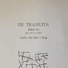 Libros de segunda mano: DE TRANUITA. STÀBAT BIS (DEL 1973 AL 1983). - HAC-MOR I ROIG, CARLES. - BARCELONA, 1983.. Lote 123199642