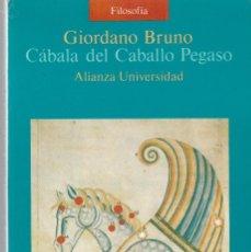 Libros de segunda mano: GIORDANO BRUNO - CÁBALA DEL CABALLO PEGASO - ALIANZA EDITORIAL 1990. Lote 128655683