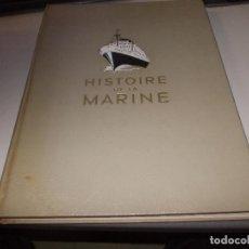 Libros de segunda mano: HISTOIRE DE LA MARINE, TOMO II. EN FRANCÉS, MUY ILUSTRADO. LIBRO DE GRANDES DIMENSIONES 39X30X3 CM.. Lote 128657743