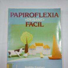 Libros de segunda mano: PAPIROFLEXIA FÁCIL. ORIGAMI. KUNIHIKO KASAHARA, EDAF. TDK340. Lote 128662991