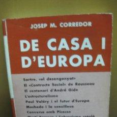 Libros de segunda mano: DE CASA I D'EUROPA. JOSEP M. CORREDOR. EDITORIAL SELECTA Nº 450. PRIMERA EDICIO 1971. Lote 128667379