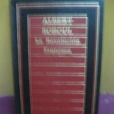 Libros de segunda mano: LA REVOLUCION FRANCESA. ALBERT SOBOUL. EDICIONES ORBIS 1985. Lote 128667551