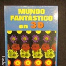 Libros de segunda mano: MUNDO FANTÁSTICO EN 3D, EDICIONES B . Lote 128684783