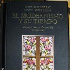 Libros de segunda mano: EL MODERNISMO Y SU TIEMPO. ARQUITECTURA Y DECORACIÓN EN LAS ISLAS. MALLORCA. DONALD G. MURRAY. Lote 128686067