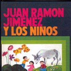 Libros de segunda mano: JUAN RAMÓN JIMENEZ Y LOS NIÑOS - FOTOS ADICIONALES. Lote 128687943