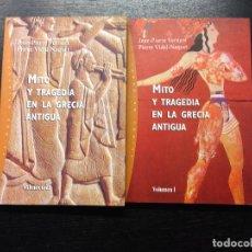 Libros de segunda mano: MITO Y TRAGEDIA EN LA GRECIA ANTIGUA, VERNANT, JEAN-PIERRE T VIDAL-NAQUET, PIERRE, 2002 (2 VOL.). Lote 128689363
