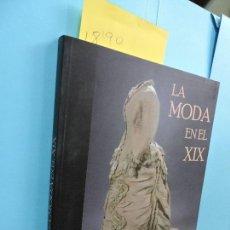 Libros de segunda mano: LA MODA EN EL XIX. MUSEO DE ARTES Y COSTUMBRES POPULARES DE SEVILLA. SEVILLA 2007. Lote 128692423