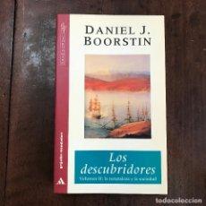 Libros de segunda mano: LOS DESCUBRIDORES. VOLUMEN II: LA NATURALEZA Y LA SOCIEDAD - DANIEL J. BOORSTIN. Lote 127928998