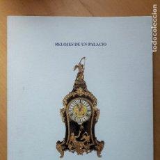 Libros de segunda mano: RELOJES DE UN PALACIO -MUSEO CERRALBO CATÁLOGO EXPOSICIÓN - LUIS MONTAÑÉS FONTENLA . Lote 128699127