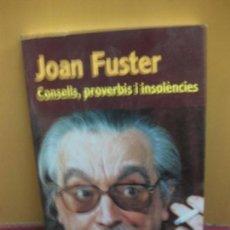 Libros de segunda mano: JOAN FUSTER. CONSELLS, PROVERBIS I INSOLENCIES. EDICIONS 62.1992.. Lote 128704575