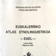 Libros de segunda mano: EUSKALERRIKO ATLAS ETNOLINGUISTIKOA. LEHEN ATALA. BIGARREN ZATIA.. Lote 128718415