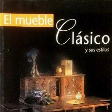 Libros de segunda mano: EL MUEBLE CLÁSICO Y SUS ESTILOS.. Lote 128725135