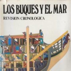 Libros de segunda mano: LOS BUQUES Y EL MAR. DUNCAN HAWS.. Lote 128726215