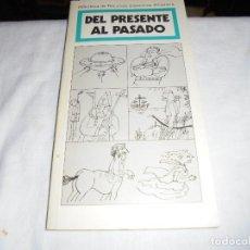 Libros de segunda mano: DEL PRESENTE AL PASADO.JOSE FDZ/DOLORES FREIXENET.BIBLIOTECA DE RECURSOS DIDACTICOS ALHAMBRA 1987.-1. Lote 128726699