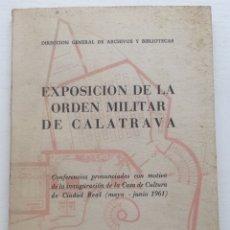 Libros de segunda mano: LIBRO EXPOSICIÓN DE LA ORDEN MILITAR DE CALATRAVA - CIUDAD REAL - SANTANDER - MADRID 1962. Lote 128729586