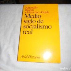Libros de segunda mano: MEDIO SIGLO DE SOCIALISMO REAL.ANTONELLO BIAGINI Y FRANCESCO GUIDA.ARIEL HISTORIA 1996.-1ª EDICION. Lote 128730563