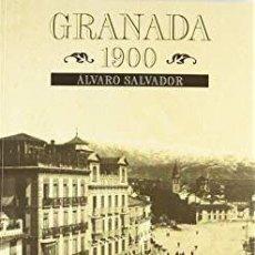 Libros de segunda mano: GRANADA 1900 - ALVARO SALVADOR. Lote 128759279