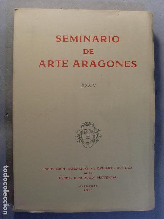 SEMINARIO DE ARTE ARAGONÉS XXXIV / 1981. INSTITUCIÓN FERNANDO EL CATÓLICO (Libros de Segunda Mano - Bellas artes, ocio y coleccionismo - Otros)