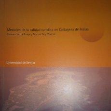 Libros de segunda mano: MEDICION DE LA CALIDAD TURISTICA EN CARTAGENA DE INDIAS UNIVERSIDAD DE SEVILLA GERMAN SIERRA ANAYA. Lote 128832547
