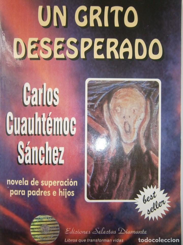 UN GRITO DESESPERADO CARLO CUAUHTEMOC SANCHEZ SELECTAS DIAMANTE 1995 (Libros de Segunda Mano - Parapsicología y Esoterismo - Otros)