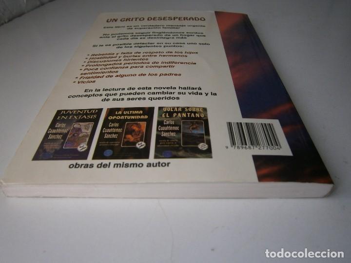 Libros de segunda mano: UN GRITO DESESPERADO Carlo Cuauhtemoc Sanchez Selectas Diamante 1995 - Foto 8 - 128832971