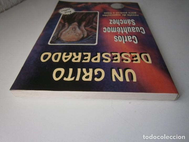 Libros de segunda mano: UN GRITO DESESPERADO Carlo Cuauhtemoc Sanchez Selectas Diamante 1995 - Foto 9 - 128832971