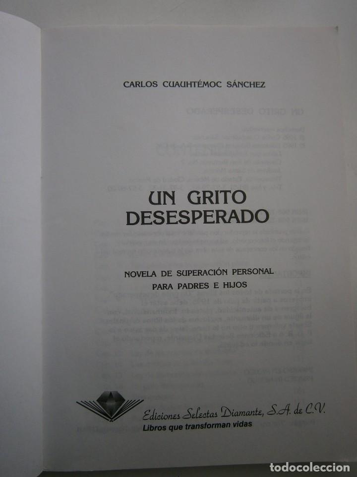 Libros de segunda mano: UN GRITO DESESPERADO Carlo Cuauhtemoc Sanchez Selectas Diamante 1995 - Foto 11 - 128832971