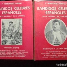 Libros de segunda mano: BANDIDOS CÉLEBRES ESPAÑOLES. F. HERNÁNDEZ GIRBAL. 2 VOLÚMENES.. Lote 128833251