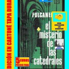 Libros de segunda mano: EL MISTERIO DE LAS CATEDRALES - FULCANELLI - TEMA ALQUIMIA ARQUITECTURA ENIGMATICA HERMÉTICA. Lote 128861779