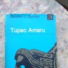 Libros de segunda mano: TUPAC AMARU POR RAMON J. SENDER. EDIT. DESTINO. 1973. TAPA DURA.. Lote 128884179