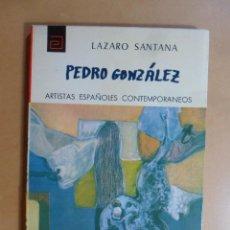 Libri di seconda mano: Nº 54 - ARTISTAS ESPAÑOLES CONTEMPORANEOS - PEDRO GONZALEZ - AUT. LAZARO SANTANA - 1975. Lote 128884347