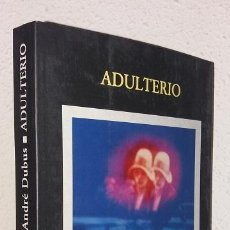 Libros de segunda mano: DUBUS, ANDRE: ADULTERIO (EDHASA) (LB). Lote 128887923