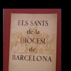 Libros de segunda mano: ELS SANTS DE LA DIÒCESIS DE BARCELONA. JOSEP MAURI SERRA. Lote 128888031