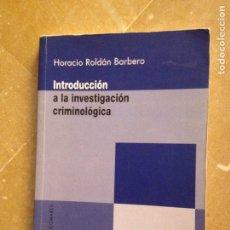 Livros em segunda mão: INTRODUCCIÓN A LA INVESTIGACIÓN CRIMINOLÓGICA (HORACIO ROLDÁN BARBERO). Lote 128891562