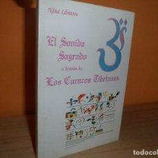 Libros de segunda mano: EL SONIDO SAGRADO A TRAVES DE LOS CUENCOS TIBETANOS / NINA LLINARES. Lote 128898759