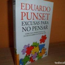 Libros de segunda mano: EXCUSAS PARA NO PENSAR / EDUARDO PUNSET. Lote 128899127