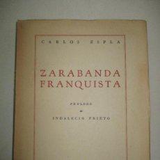 Libros de segunda mano: ZARABANDA FRANQUISTA. - ESPLA, CARLOS. 1951.. Lote 123185220