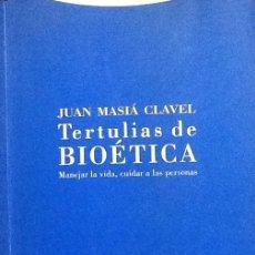 Libros de segunda mano: TERTULIAS DE BIOETICA ( CUIDAR A LAS PERSONAS .)- JUAN MASIA CLAVEL . EDITORIAL TROTTA .. Lote 128960715