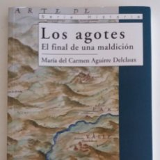 Libros de segunda mano: LOS AGOTES. EL FINAL DE UNA MALDICIÓN - AGUIRRE DELCLAUX, Mª CARMEN. Lote 128970795