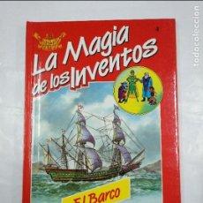 Libros de segunda mano: LA MAGIA DE LOS INVENTOS. Nº 4. EL BARCO. SALVAT. TDK305. Lote 128977015