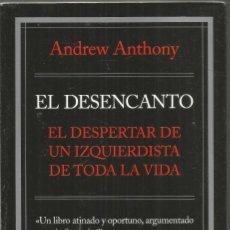 Libros de segunda mano: ANDREW ANTHONY. EL DESENCANTO. PLANETA. Lote 128988247