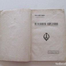 Libros de segunda mano: ANTONIO SÁNCHEZ RODRÍGUEZ METALOGRAFÍA SIMPLIFICADA. RMT87131. Lote 128993783