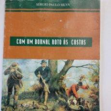 Libros de segunda mano: «COM UM BORNAL ROTO ÀS COSTAS» CAZA. Lote 129007703