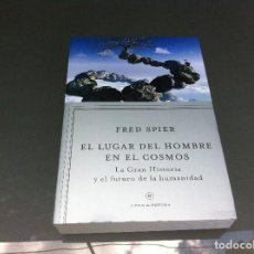 Libros de segunda mano: FRED SPIER. EL LUGAR DEL HOMBRE EN EL COSMOS. LA GRAN HISTORIA... ED. CRÍTICA, 2011.. Lote 129009587