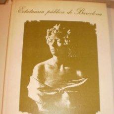 Libros de segunda mano: MANUEL GARCÍA-MARTÍN. ESTATUARIA PÚBLICA DE BARCELONA. 1ª EDICIÓN 1986, CATALANA DE GAS (SEMINUEVO). Lote 129043027