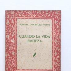 Libros de segunda mano: LIBRO CUANDO LA VIDA EMPIEZA - MANUEL GONZÁLEZ HOYOS - DEDICATORIA AUTOR - SANTANDER 1951. Lote 129055523