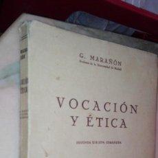 Libros de segunda mano: VOCACIÓN Y ÉTICA. GREGORIO MARAÑÓN. 2ª EDICIÓN CORREGIDA. ED. ESPASA. Lote 129069507