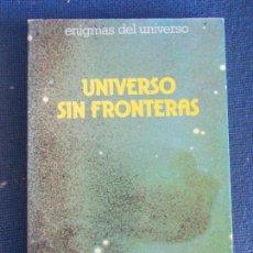 Libros de segunda mano: UNIVERSO SIN FRONTERAS. Lote 129071259