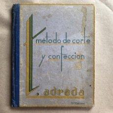 Libros de segunda mano: MÉTODO DE CORTE Y CONFECCIÓN T. ADRADA. 1946.. Lote 129078976